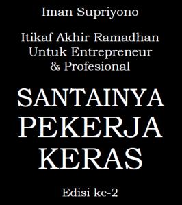 Santainya Pekerja Keras, Buku ke 9 saya tentang Itikaf akhir ramadhan. Ebook nya bisa didownload gratis, googling dengan keyword judul buku tersebut