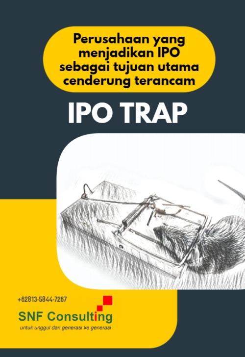 IPO sebagai tujuan utama dan IPO Trap1